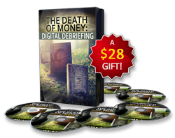 the death of money digital debriefing